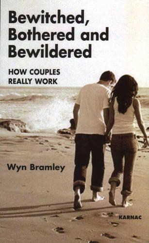Bewitched, Bothered and Bewildered: How Couples Really Work (Paperback)