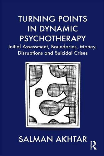 Turning Points in Dynamic Psychotherapy: Initial Assessment, Boundaries, Money, Disruptions and Suicidal Crises (Paperback)