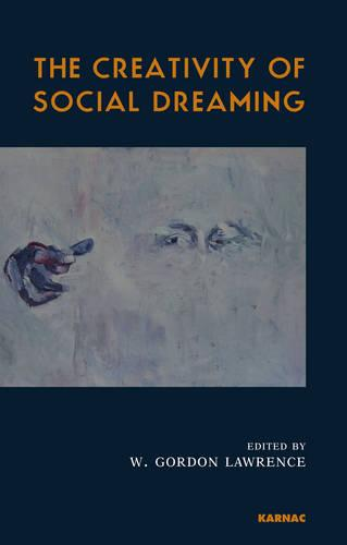 The Creativity of Social Dreaming (Paperback)