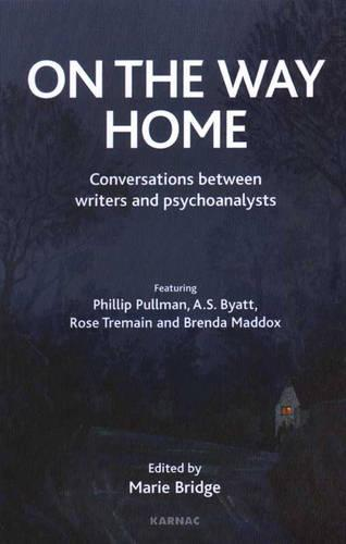 On the Way Home: Conversations Between Writers and Psychoanalysts (Paperback)