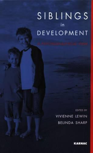 Siblings in Development: A Psychoanalytic View (Paperback)
