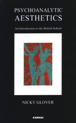 Psychoanalytic Aesthetics: An Introduction to the British School - The Harris Meltzer Trust Series (Paperback)