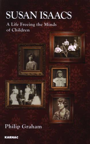 Susan Isaacs: A Life Freeing the Minds of Children (Paperback)