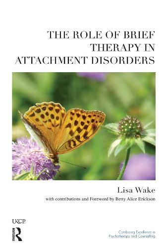 The Role of Brief Therapy in Attachment Disorders (Paperback)