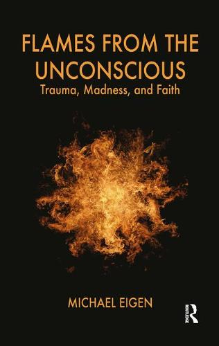 Flames from the Unconscious: Trauma, Madness, and Faith (Paperback)