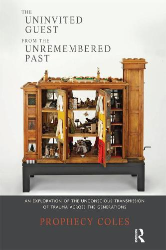 The Uninvited Guest from the Unremembered Past: An Exploration of the Unconscious Transmission of Trauma Across the Generations (Paperback)