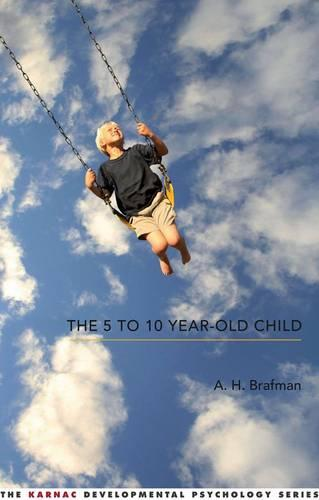 The 5 to 10 Year-Old Child - The Karnac Developmental Psychology Series (Paperback)