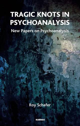 Tragic Knots in Psychoanalysis: New Papers on Psychoanalysis (Paperback)