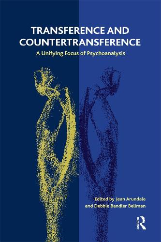 Transference and Countertransference: A Unifying Focus of Psychoanalysis (Paperback)