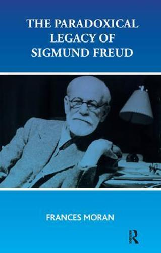 The Paradoxical Legacy of Sigmund Freud (Paperback)