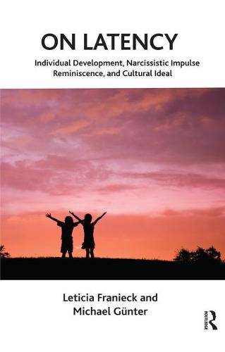 On Latency: Individual Development, Narcissistic Impulse Reminiscence and Cultural Ideal (Paperback)