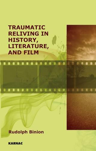 Traumatic Reliving in History, Literature and Film (Paperback)