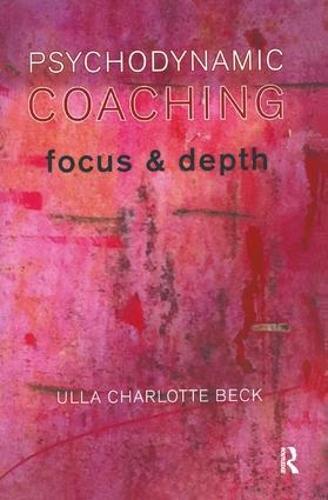 Psychodynamic Coaching: Focus and Depth (Paperback)
