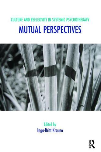 Culture and Reflexivity in Systemic Psychotherapy: Mutual Perspectives (Paperback)