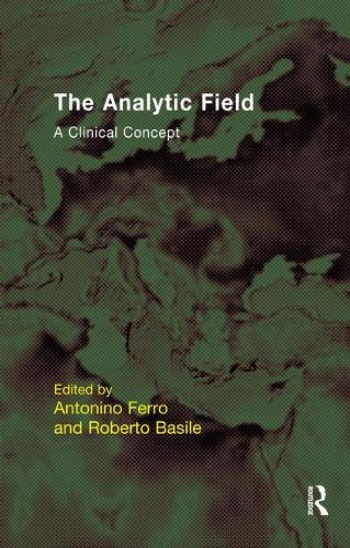 The Analytic Field: A Clinical Concept (Paperback)