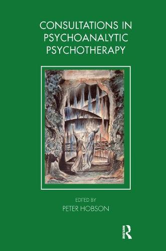 Consultations in Dynamic Psychotherapy - Tavistock Clinic Series (Paperback)