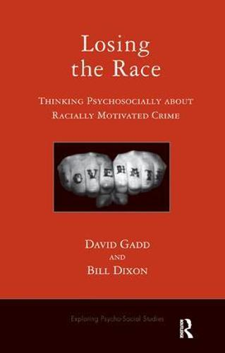 Losing the Race: Thinking Psychosocially about Racially Motivated Crime (Paperback)