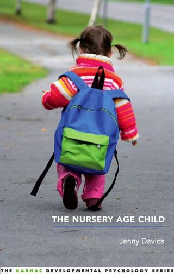 The Nursery Age Child - The Karnac Developmental Psychology Series (Paperback)