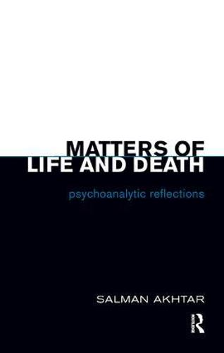 Matters of Life and Death: Psychoanalytic Reflections (Paperback)
