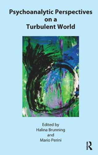 Psychoanalytic Perspectives on a Turbulent World (Paperback)