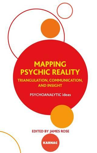 Mapping Psychic Reality: Triangulation, Communication, and Insight (Paperback)