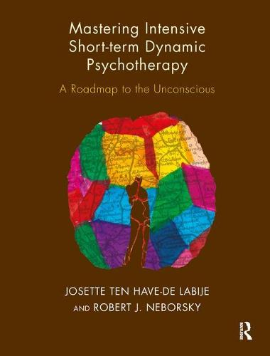 Mastering Intensive Short-Term Dynamic Psychotherapy: A Roadmap to the Unconscious (Paperback)