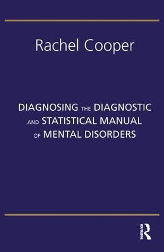 Diagnosing the Diagnostic and Statistical Manual of Mental Disorders: Fifth Edition (Paperback)