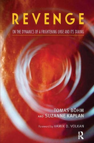 Revenge: On the Dynamics of a Frightening Urge and its Taming (Paperback)