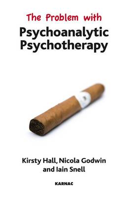 The Problem with Psychoanalytic Psychotherapy (Paperback)