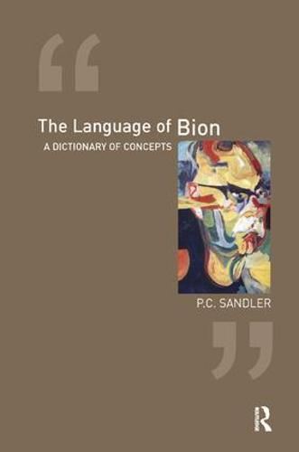 The Language of Bion: A Dictionary of Concepts (Paperback)