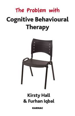 The Problem with Cognitive Behavioural Therapy - Problem with (Paperback)
