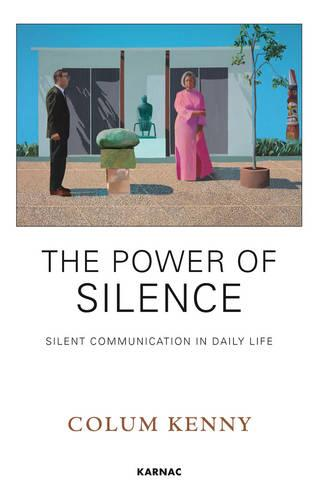 The Power of Silence: Silent Communication in Daily Life (Paperback)