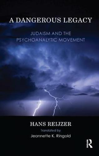 A Dangerous Legacy: Judaism and the Psychoanalytic Movement (Paperback)