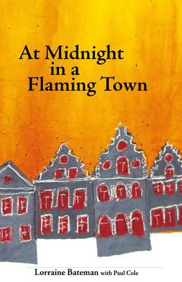 At Midnight in a Flaming Town (Hardback)