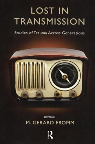 Lost in Transmission: Studies of Trauma Across Generations (Paperback)