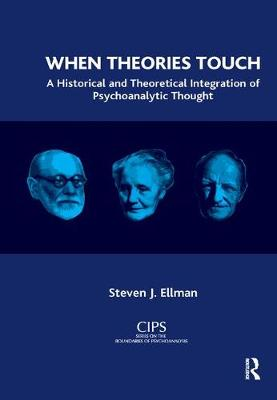 When Theories Touch: A Historical and Theoretical Integration of Psychoanalytic Thought (Paperback)