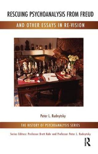 Rescuing Psychoanalysis from Freud and Other Essays in Re-Vision (Paperback)