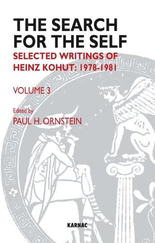 The Search for the Self: Selected Writings of Heinz Kohut 1978-1981 - Search for the Self (Paperback)