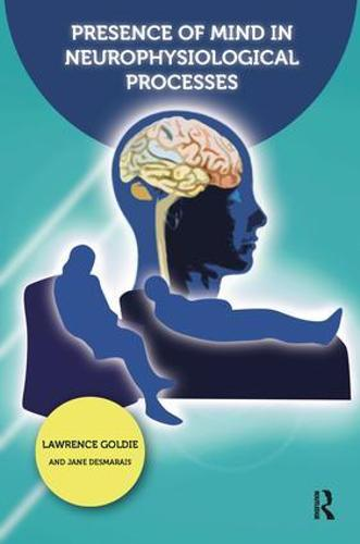 Presence of Mind in Neurophysiological Processes (Paperback)