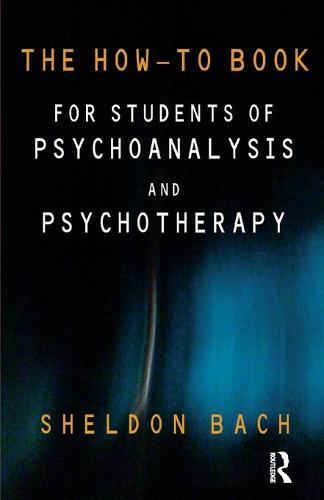 The How-To Book for Students of Psychoanalysis and Psychotherapy (Paperback)
