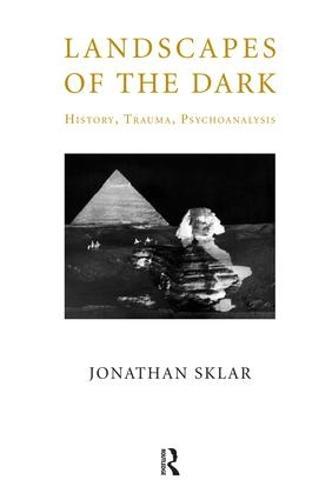 Landscapes of the Dark: History, Trauma, Psychoanalysis (Paperback)