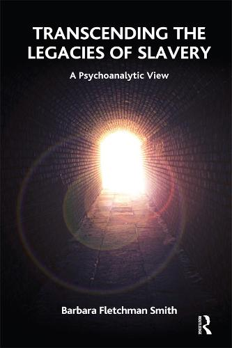Transcending the Legacies of Slavery: A Psychoanalytic View (Paperback)