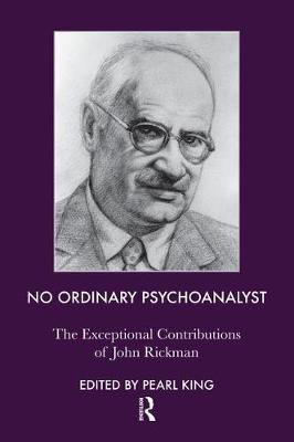No Ordinary Psychoanalyst: The Exceptional Contributions of John Rickman (Paperback)