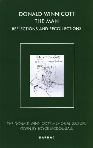 Donald Winnicott The Man: Reflections and Recollections - The Donald Winnicott Memorial Lecture Series (Paperback)