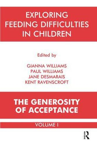 Exploring Feeding Difficulties in Children: The Generosity of Acceptance (Paperback)
