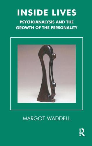 Inside Lives: Psychoanalysis and the Growth of the Personality (Paperback)
