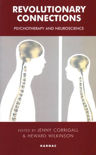 Revolutionary Connections: Psychotherapy and Neuroscience (Paperback)