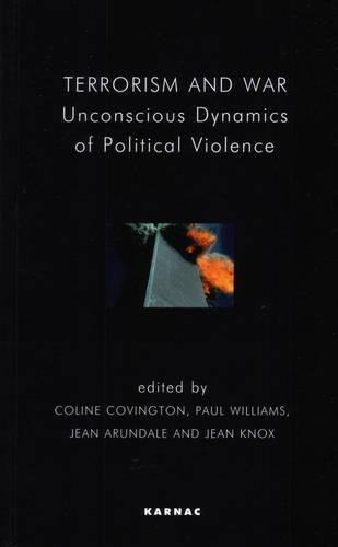 Terrorism and War: Unconscious Dynamics of Political Violence (Paperback)