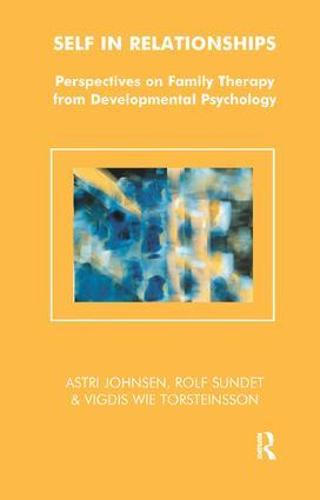 Self in Relationships: Perspectives on Family Therapy from Developmental Psychology (Paperback)