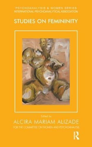Studies on Femininity - Psychoanalysis and Women Series (Paperback)